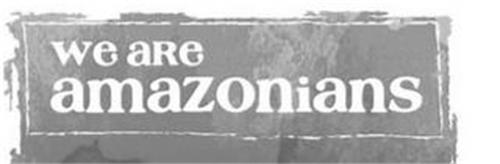 WE ARE AMAZONIANS
