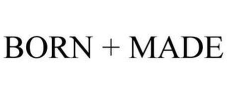 BORN + MADE