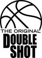 THE ORIGINAL DOUBLE SHOT