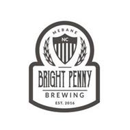 MEBANE NC BRIGHT PENNY BREWING EST. 2016
