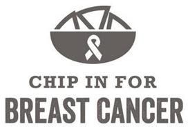 CHIP IN FOR BREAST CANCER