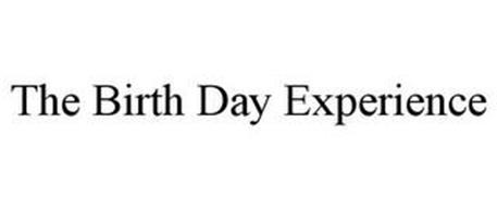 THE BIRTH DAY EXPERIENCE
