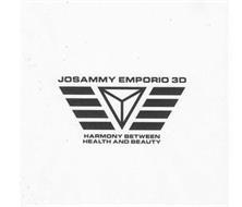 JOSAMMY EMPORIO 3D HARMONY BETWEEN HEALTH AND BEAUTY