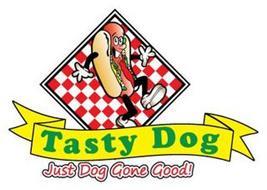 TASTY DOG JUST DOG GONE GOOD!