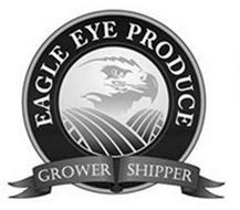 EAGLE EYE PRODUCE GROWER SHIPPER