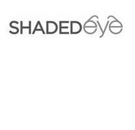 SHADEDEYE