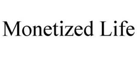 THE MONETIZED LIFE