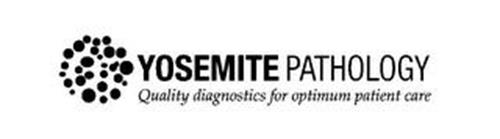 YOSEMITE PATHOLOGY QUALITY DIAGNOSTICS FOR OPTIMUM PATIENT CARE