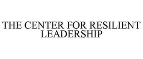 THE CENTER FOR RESILIENT LEADERSHIP