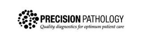PRECISION PATHOLOGY QUALITY DIAGNOSTICS FOR OPTIMUM PATIENT CARE