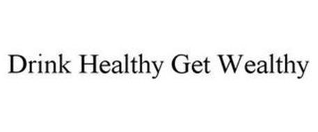 DRINK HEALTHY GET WEALTHY