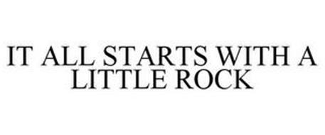 IT ALL STARTS WITH A LITTLE ROCK