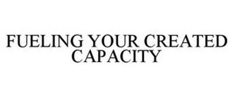 FUELING YOUR CREATED CAPACITY
