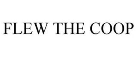 FLEW THE COOP