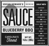 VIVIAN HOWARD'S SAUCE BLUEBERRY BBQ CAROLINA'S FINEST GREAT WITH CHICKEN AND PORK SHOULDER AND COCKTAILS AND VINAIGRETTES AND DUCK AND SMOKE AND FRIENDS AND SUNSHINE NET WT. 14.0OZ (396G)