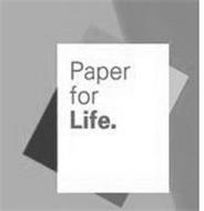 PAPER FOR LIFE.