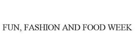 FUN, FASHION AND FOOD WEEK