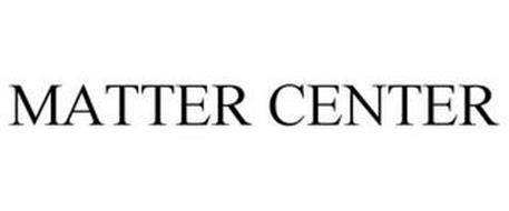 MATTER CENTER