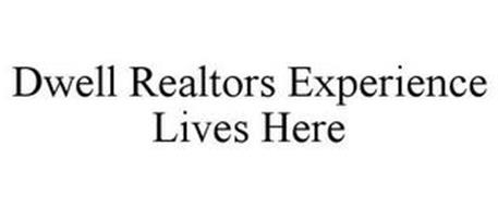 DWELL REALTORS EXPERIENCE LIVES HERE