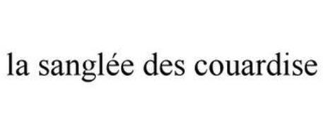 LA SANGLÉE DES COUARDISE
