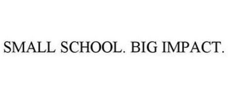 SMALL SCHOOL. BIG IMPACT.