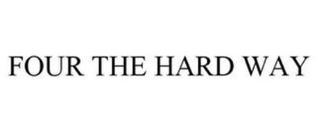 FOUR THE HARD WAY