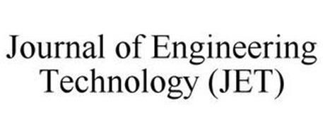 JOURNAL OF ENGINEERING TECHNOLOGY (JET)
