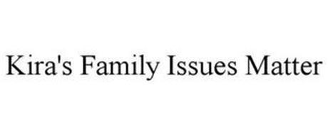 KIRA'S FAMILY ISSUES MATTER