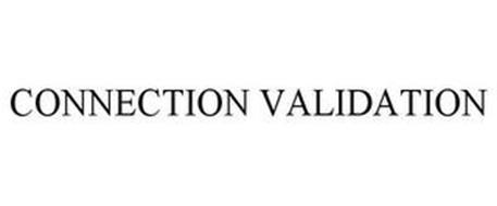 CONNECTION VALIDATION