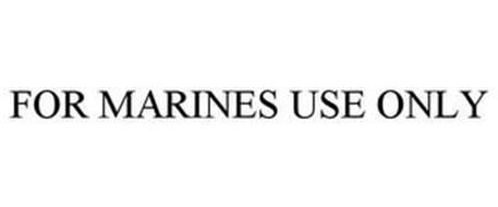 FOR MARINES USE ONLY