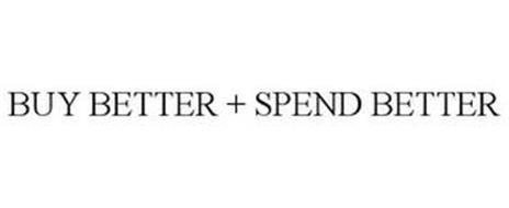 BUY BETTER + SPEND BETTER