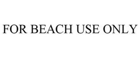 FOR BEACH USE ONLY