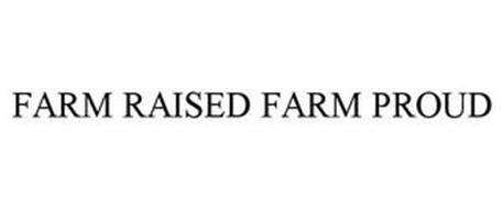 FARM RAISED FARM PROUD