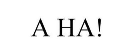 A HA!