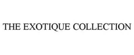 THE EXOTIQUE COLLECTION