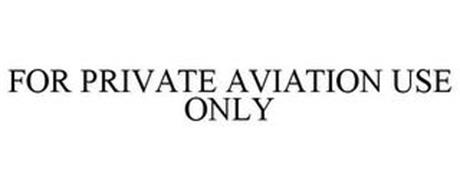FOR PRIVATE AVIATION USE ONLY