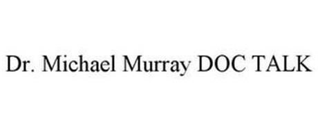 DR. MICHAEL MURRAY DOC TALK