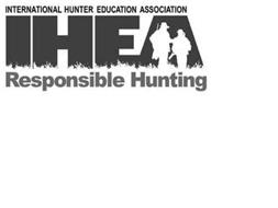 INTERNATIONAL HUNTER EDUCATION ASSOCIATION IHEA RESPONSIBLE HUNTING