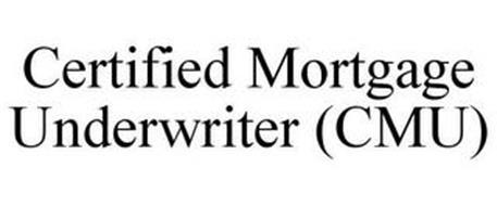 CERTIFIED MORTGAGE UNDERWRITER (CMU)