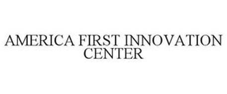 AMERICA FIRST INNOVATION CENTER