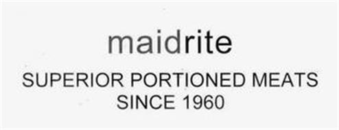MAIDRITE SUPERIOR PORTIONED MEATS SINCE 1960
