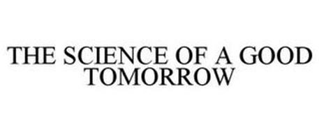 THE SCIENCE OF A GOOD TOMORROW