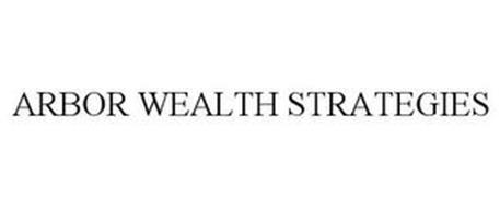 ARBOR WEALTH STRATEGIES