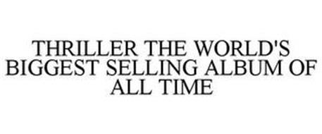 THRILLER THE WORLD'S BIGGEST SELLING ALBUM OF ALL TIME
