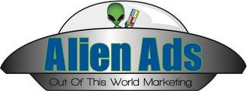 ALIEN ADS OUT OF THIS WORLD MARKETING