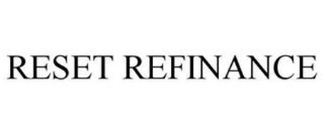 RESET REFINANCE