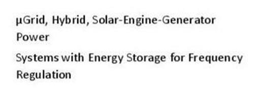 µGRID, HYBRID, SOLAR-ENGINE-GENERATOR POWER SYSTEMS WITH ENERGY STORAGE FOR FREQUENCY REGULATION