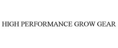 HIGH PERFORMANCE GROW GEAR