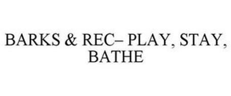 BARKS & REC- PLAY, STAY, BATHE