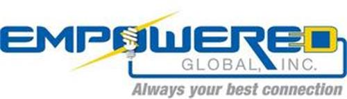 EMPOWERED GLOBAL, INC. ALWAYS YOUR BEST CONNECTION